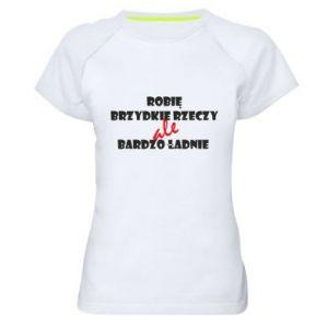 Damska koszulka sportowa Robię brzydkie rzeczy ale bardzo ładnie