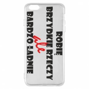 Phone case for iPhone 6 Plus/6S Plus I do ugly things but very nice - PrintSalon
