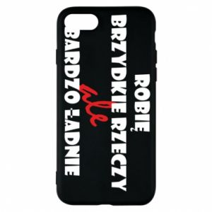Phone case for iPhone 8 I do ugly things but very nice - PrintSalon