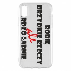 Phone case for iPhone X/Xs I do ugly things but very nice - PrintSalon