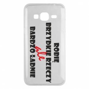 Phone case for Samsung J3 2016 I do ugly things but very nice - PrintSalon