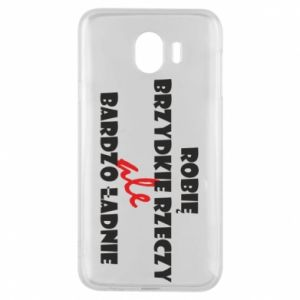 Phone case for Samsung J4 I do ugly things but very nice - PrintSalon