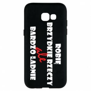 Phone case for Samsung A5 2017 I do ugly things but very nice - PrintSalon