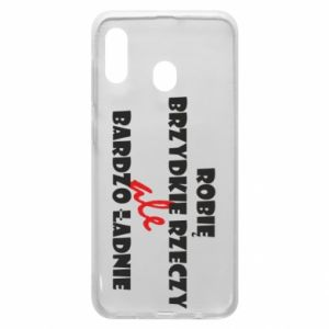 Phone case for Samsung A30 I do ugly things but very nice - PrintSalon