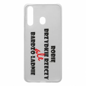 Phone case for Samsung A60 I do ugly things but very nice - PrintSalon