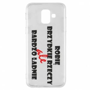 Phone case for Samsung A6 2018 I do ugly things but very nice - PrintSalon