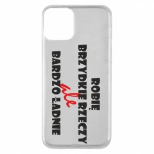 Phone case for iPhone 11 I do ugly things but very nice - PrintSalon