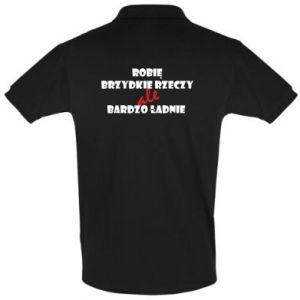 Koszulka Polo Robię brzydkie rzeczy ale bardzo ładnie