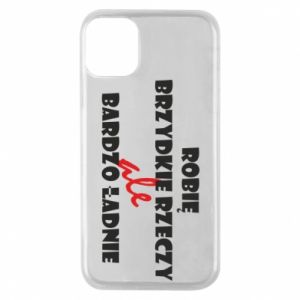 Phone case for iPhone 11 Pro I do ugly things but very nice - PrintSalon