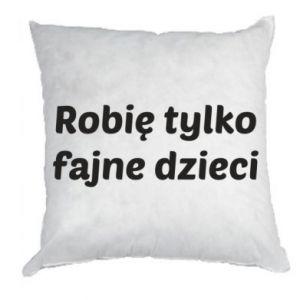 Pillow I make only cool kids - PrintSalon
