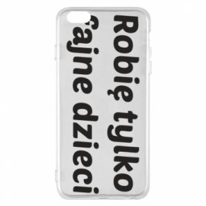 Phone case for iPhone 6 Plus/6S Plus I make only cool kids - PrintSalon