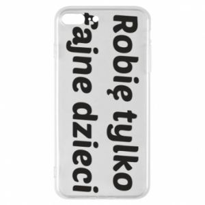 Phone case for iPhone 7 Plus I make only cool kids - PrintSalon