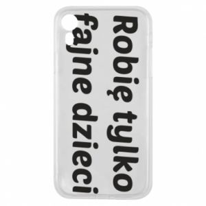 Phone case for iPhone XR I make only cool kids - PrintSalon