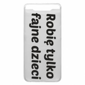 Phone case for Samsung A80 I make only cool kids - PrintSalon