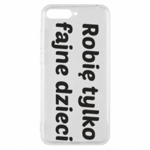 Phone case for Huawei Y6 2018 I make only cool kids - PrintSalon