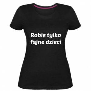 Women's premium t-shirt I make only cool kids - PrintSalon