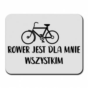Mouse pad The bike is everything to me