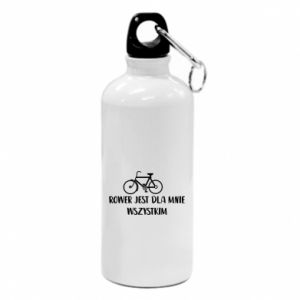 Water bottle The bike is everything to me