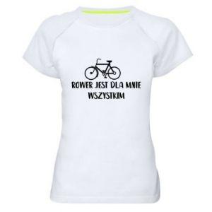 Damska koszulka sportowa Rower jest dla mnie wszystkim