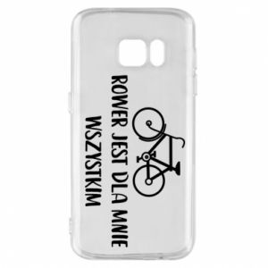 Phone case for Samsung S7 The bike is everything to me