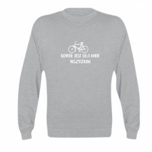 Kid's sweatshirt The bike is everything to me