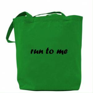 Bag Run to me