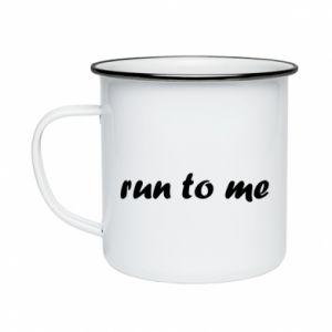 Enameled mug Run to me