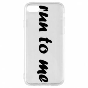 Phone case for iPhone 7 Run to me