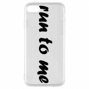 Phone case for iPhone 8 Run to me