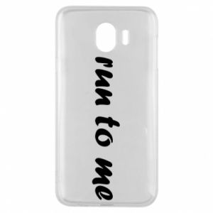 Phone case for Samsung J4 Run to me