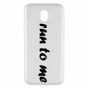 Phone case for Samsung J5 2017 Run to me