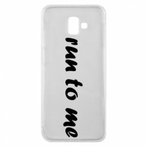 Phone case for Samsung J6 Plus 2018 Run to me