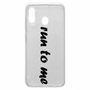 Phone case for Samsung A20 Run to me