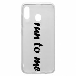 Phone case for Samsung A30 Run to me