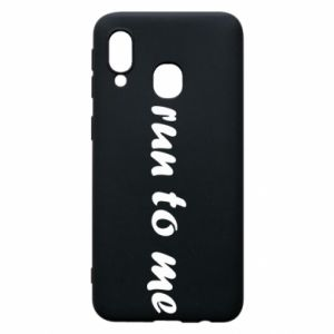 Phone case for Samsung A40 Run to me