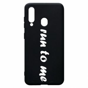 Phone case for Samsung A60 Run to me