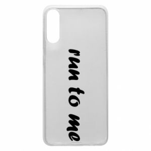 Phone case for Samsung A70 Run to me