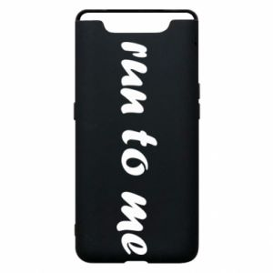 Phone case for Samsung A80 Run to me