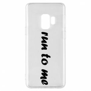 Phone case for Samsung S9 Run to me