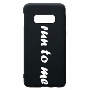 Phone case for Samsung S10e Run to me