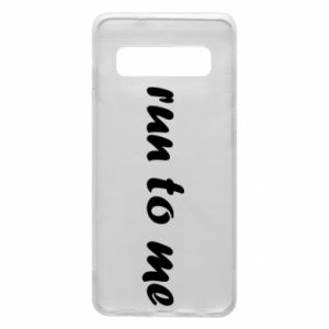 Phone case for Samsung S10 Run to me
