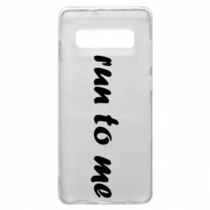 Phone case for Samsung S10+ Run to me