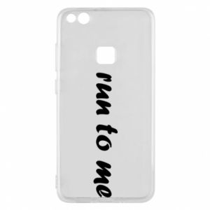 Phone case for Huawei P10 Lite Run to me