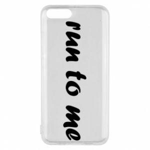 Phone case for Xiaomi Mi6 Run to me