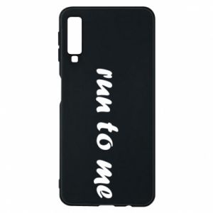 Phone case for Samsung A7 2018 Run to me