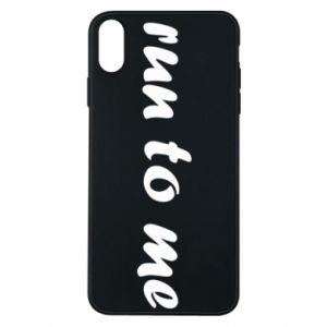 Phone case for iPhone Xs Max Run to me