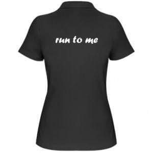 Women's Polo shirt Run to me