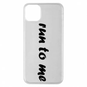 Phone case for iPhone 11 Pro Max Run to me