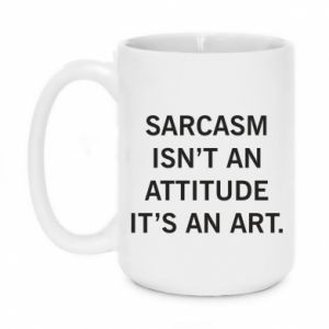 Kubek 450ml Sarcasm isn't an attitude it's an art
