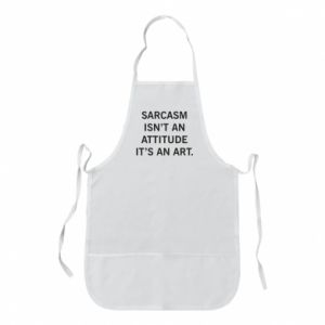 Fartuch Sarcasm isn't an attitude it's an art